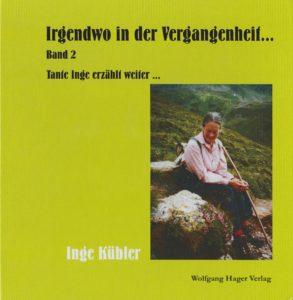 Buchcover Irgendwo in der Vergangenheit Band 2 Tante Inge erzählt weiter. Buch von Inge Kübler. Portrait Inge Kübler. Lebensgeschichte.