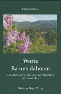 Barbara Moser- Worte Ba uns dahoam. Gedanken von der Heimat, den Menschen und dem Leben. Buchcover Ansicht Landschaft Krakau in der Steiermark. Buch in grün gehalten.